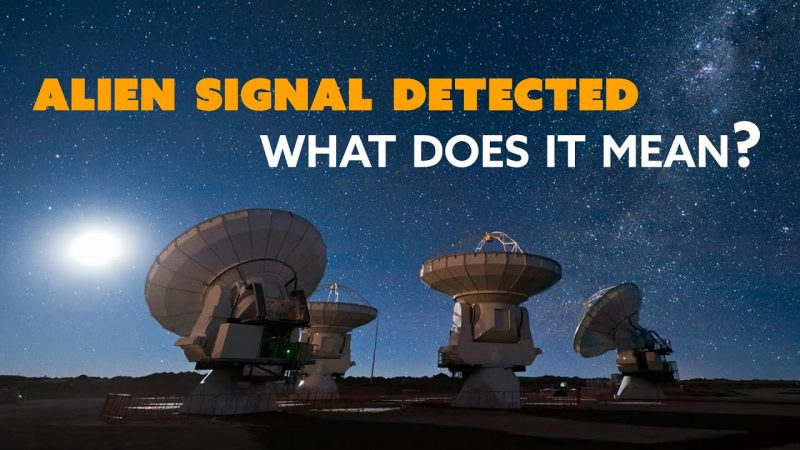 ALIEN SIGNAL Detected: What Does It Mean? - The Know Science News 2