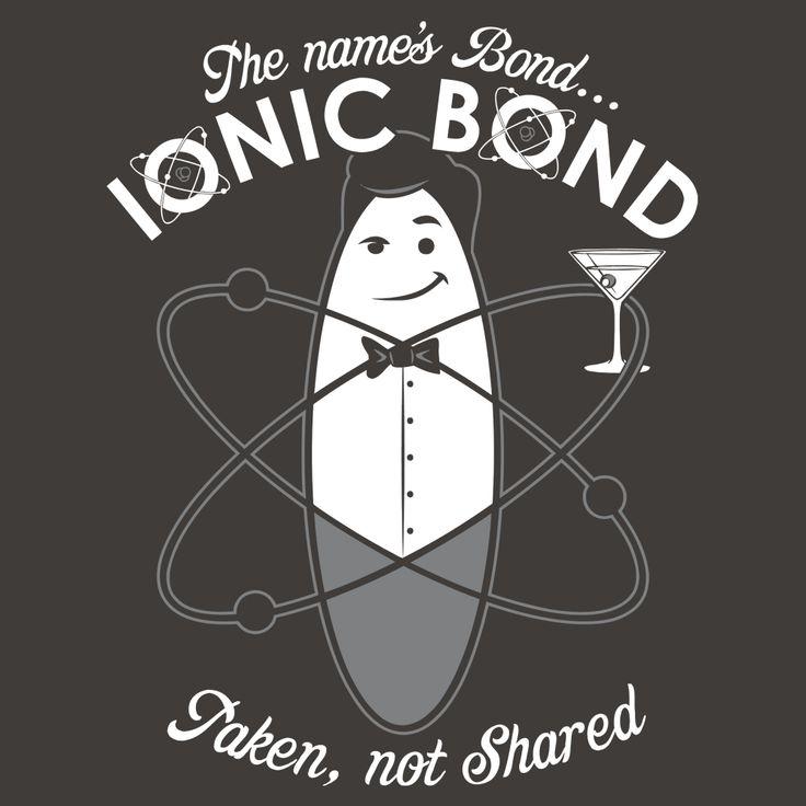 The Name's Bond, Ionic Bond T-Shirt | SnorgTees 1