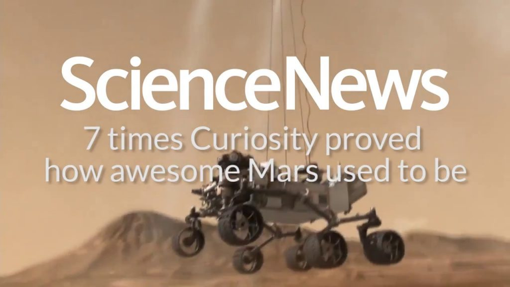 7 times Curiosity proved how awesome Mars used to be | Science News 1