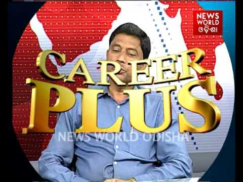 Career Plus : +2 Science : News World Odisha 1