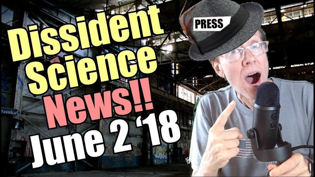 Dissdient Science News - June 1, 2018 1