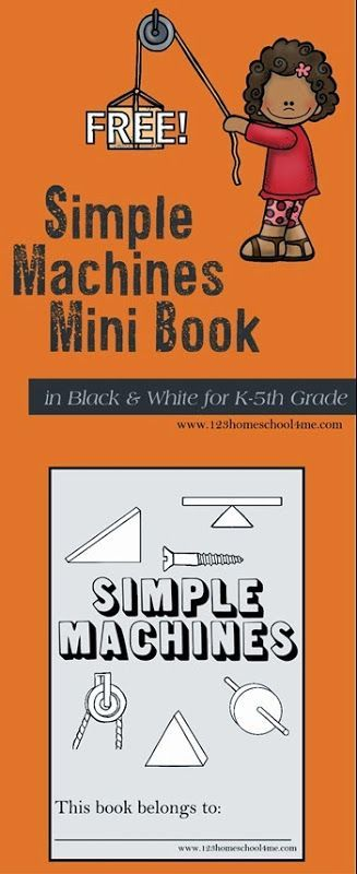 Here is a FREE Simple Machines Mini-book from 123 Homeschool 4 Me. Kids will lo... 1