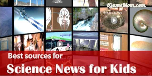 Reading science news has many benefits for kids, where do you find age appropria... 1