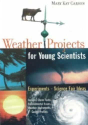 Weather Projects for Young Scientists: Experiments and Science Fair Ideas 1