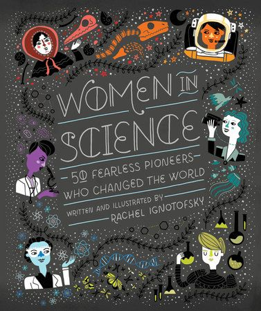 Women in Science by Rachel Ignotofsky 1
