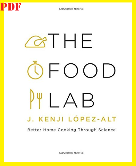 The Food Lab: Better Home Cooking Through Science by J.Kenji..[E-BOOK|E-MAILED] 1
