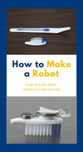 HOW TO MAKE A ROBOT for Cub Scouts 1