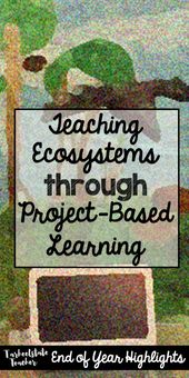 Integrate art, science, technology, writing, and reading into a Biomes/Ecosystem... 1