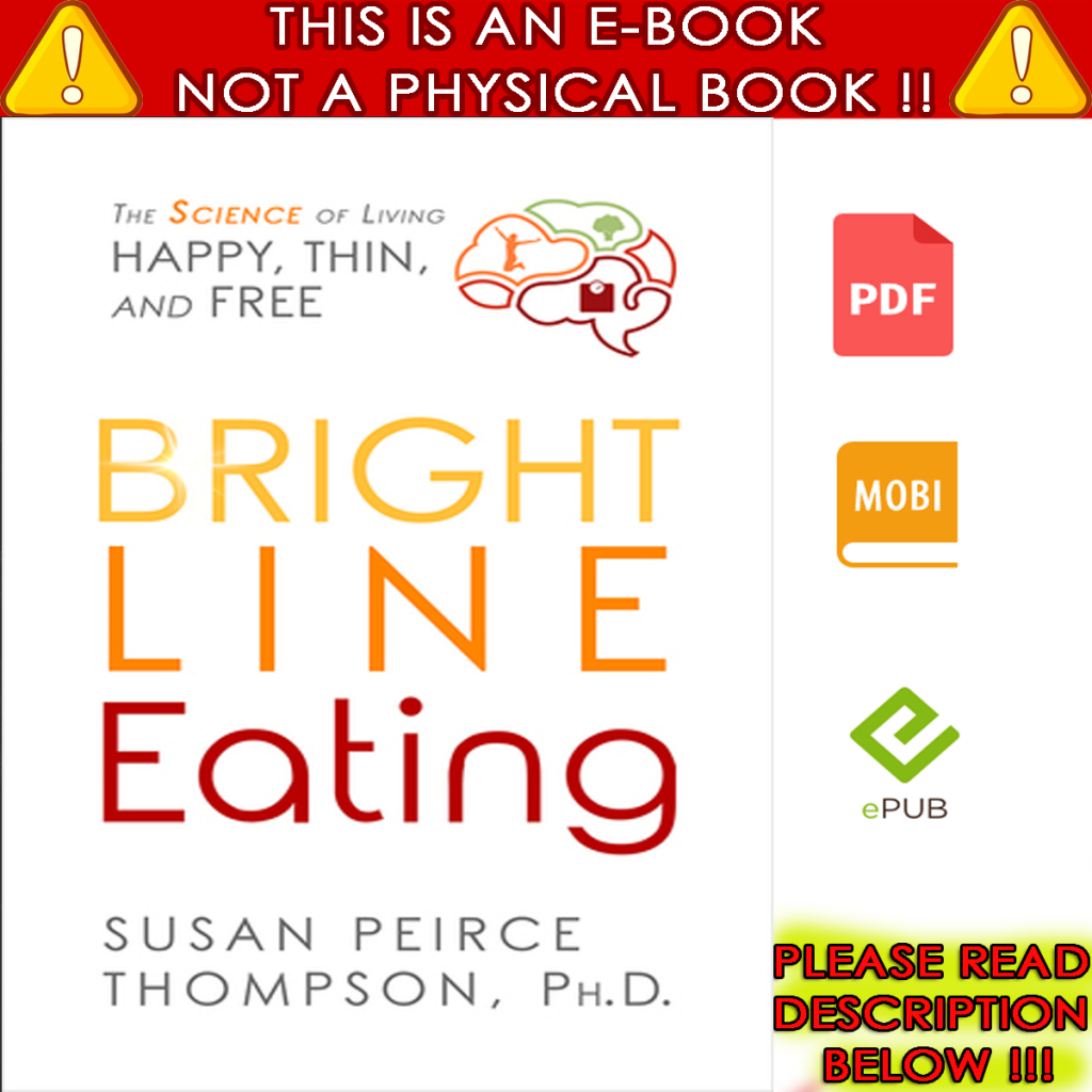 Bright Line Eating The Science of Living Happy Thin & Free [Digital] 1