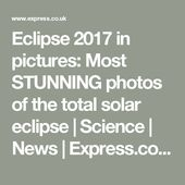 Eclipse 2017 in pictures: Most STUNNING photos of the total solar eclipse  | Sci... 1