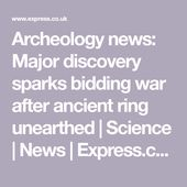 Archeology news: Major discovery sparks bidding war after ancient ring unearthed... 1