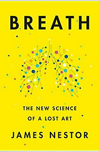 Breath: The New Science of a Lost Art by James Nestor 5