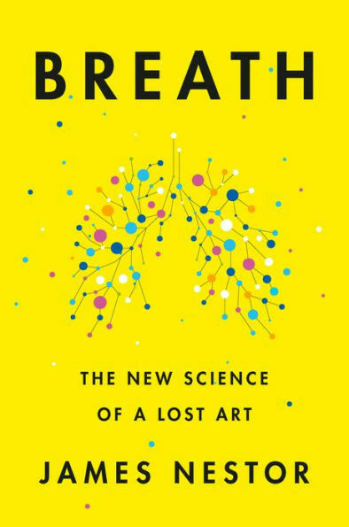 Breath: The New Science of a Lost Art by James Nestor (Hardcover) 19