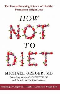 How Not to Diet The Groundbreaking Science of Healthy Permanent Weight Loss P.DF 10