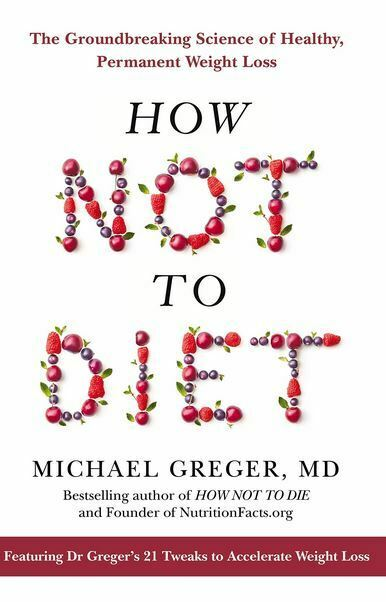 How Not to Diet The Groundbreaking Science of Healthy Permanent Weight Loss P.DF 19
