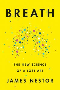Breath: The New Science of a Lost Art by James Nestor 2020 4