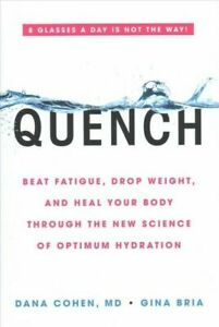 Quench: Beat Fatigue, Drop Weight, and Heal Your Body Through the New Science of 7
