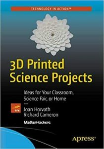 3D Printed Science Projects Ideas for your classroom, science fair or home 1st e 2