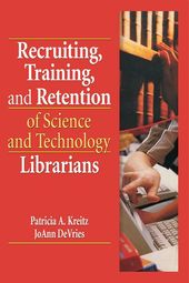 Recruiting, Training, and Retention of Science and Technology Librarians ebook by  - Rakuten Kobo 1