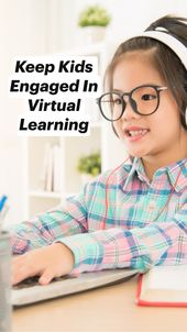 Keep Kids Engaged In Virtual Learning 1