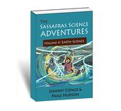The Sassafras Science Adventures Volume 4: Earth Science 1