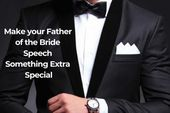 Write The Ultimate Father of the Bride/Groom Speech 1