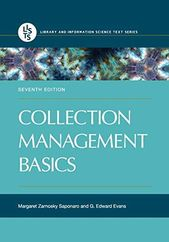 Collection Management Basics, 7th Edition (Library and Information Science Text) 3